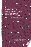 Post Truth Fake News And Democracy