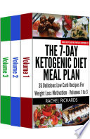 The 7 Day Ketogenic Diet Meal Plan 35 Delicious Low Carb Recipes For Weight Loss Motivation Volumes 1 To 3