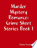 Murder Mystery Romance  Crime Short Stories