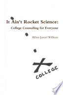 It Ain T Rocket Science College Counseling For Everyone