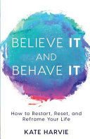Believe It and Behave It Book PDF
