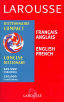 Larouse Francais Anglais Dictionnaire Compact   Larousse Concise French English Dictionary
