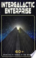 INTERGALACTIC ENTERPRISE  60  Space Sci Fi Novels in One Edition Book PDF