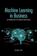 Machine Learning in Business: An Introduction to the World of Data Science