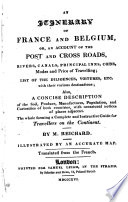 An Itinerary of France and Belgium, Or, an Account of the Post and Cross Roads ...