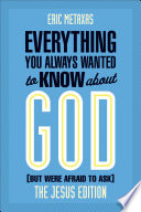 Everything You Always Wanted to Know about God  But Were Afraid to Ask