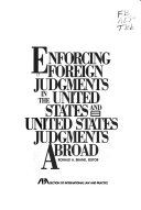Enforcing Foreign Judgments in the United States and United States Judgments Abroad