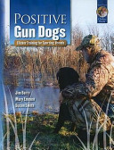 Positive Gun Dogs  Clicker Training for Sports Breeds