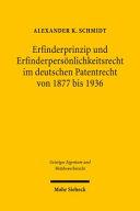 Erfinderprinzip und Erfinderpersönlichkeitsrecht im deutschen Patentrecht von 1877 bis 1936