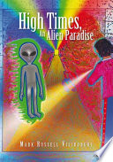 High Times, An Alien Paradise This Fascinating Work Of Fiction