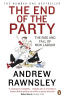 The End of the Party Second Half Of New Labour S Spell In