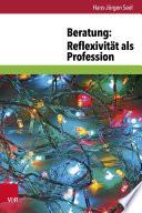 Beratung  Reflexivit  t als Profession