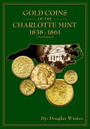 Gold Coins of the Charlotte Mint