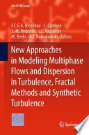 New Approaches in Modeling Multiphase Flows and Dispersion in Turbulence  Fractal Methods and Synthetic Turbulence