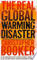 The Real Global Warming Disaster : scares: global warming. >...