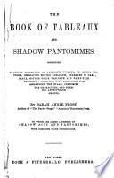 The Book of Tableaux and Shadow Pantomines