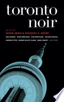 Toronto Noir Fiction By Writers Such As