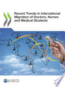 Recent Trends In International Migration Of Doctors Nurses And Medical Students