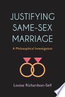 Justifying Same-Sex Marriage
