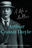 Arthur Conan Doyle  A Life in Letters