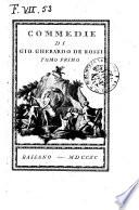 Commedie di Gio  Gherardo De Rossi  Tomo primo