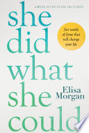 She Did What She Could : poverty and injustice, about orphans and the sick....