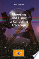 Choosing and Using a Refracting Telescope