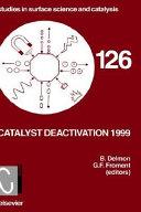 Catalyst Deactivation 1999 book