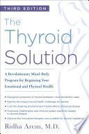 The Thyroid Solution  Third Edition