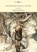 Siegfied and the Twilight of the Gods   Illustrated by Arthur Rackham