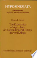 The Economics of Agriculture on Roman Imperial Estates in North Africa