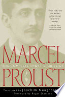 The Complete Short Stories Of Marcel Proust : and six tales never before translated into english....