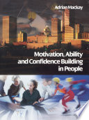 Motivation  Ability and Confidence Building in People