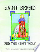 Saint Brigid and the King's Wolf