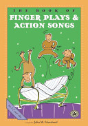 The Book of Fingerplays   Action Songs