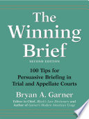 The Winning Brief  100 Tips for Persuasive Briefing in Trial and Appellate Courts