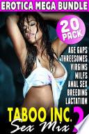 Taboo Inc  Sex Mix 2   20 Pack Erotica Mega Bundle  Anal Sex Virgins Breeding MILFS Age Gap Threesome Lactation