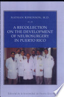 A Recollection on the Development of Neurosurgery in Puerto Rico