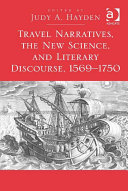 Travel Narratives, the New Science, and Literary Discourse, 1569–1750