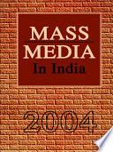 Mass Media in India   2004