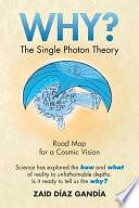Why  The Single Photon Theory