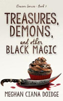 Treasures  Demons  and Other Black Magic