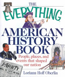The Everything American History Book