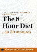 The 8 Hour Diet in 30 Minutes