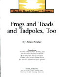 Frogs and toads  and tadpoles  too