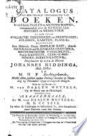 Catalogus van een fraaije verzameling van boeken [...]. Nagelaaten by wylen de heeren Johannes Hiddinga [...] en M.H.F rechtsgeleerde, welke allen publiek zullen verkogt worden op maandag 25 november 1799 [...] ten huize van M. van Daalen Wetters