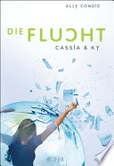 Cassia   Ky     Die Flucht