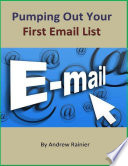Pumping Out Your First Email List