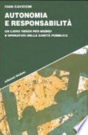 Autonomia e responsabilità. Un libro verde per medici e operatori della sanità pubblica