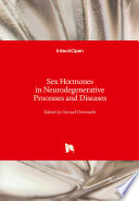 Sex Hormones In Neurodegenerative Processes And Diseases